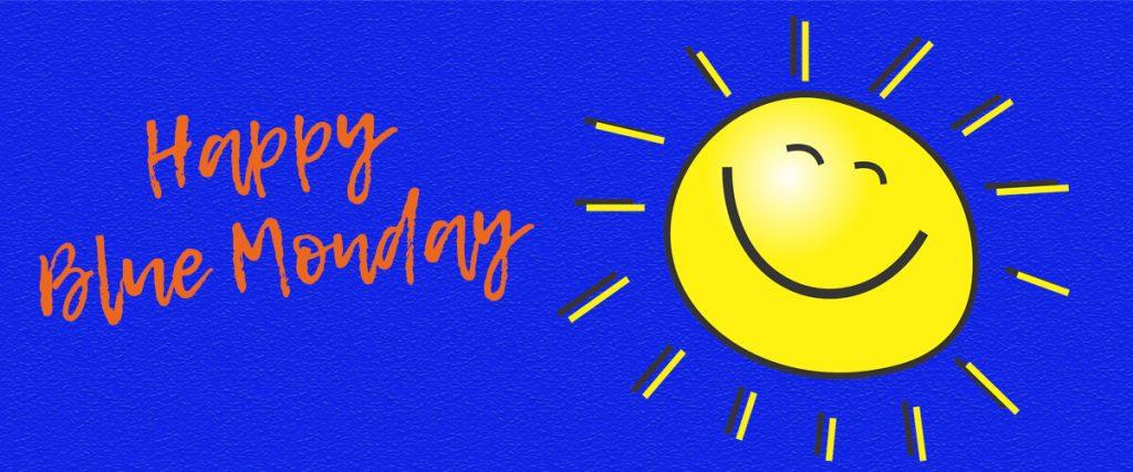 Blue Monday? Of stralend de dag door?